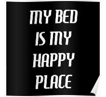 my bed is my happy place Poster