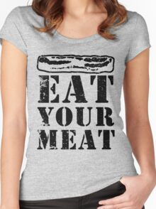 Bacon Fun! Eat Your Meat and Forget the Pudding Women's Fitted Scoop T-Shirt