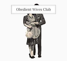 Obedient Wives Club #1 Unisex T-Shirt