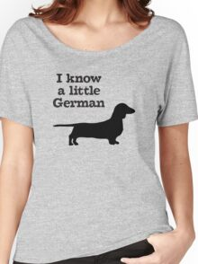 I Know A Little German Dachshund Women's Relaxed Fit T-Shirt