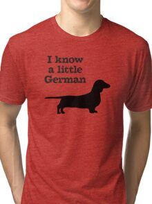 I Know A Little German Dachshund Tri-blend T-Shirt
