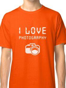 I love Photography Classic T-Shirt