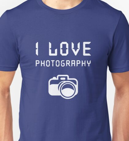 I love Photography Unisex T-Shirt