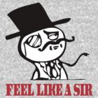 FEEL LIKE A SIR by starone