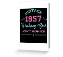 Vintage 1957 Birthday Girl Aged To Perfection Greeting Card