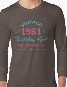 Vintage 1961 Birthday Girl Aged To Perfection Long Sleeve T-Shirt