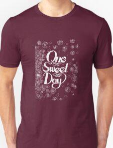 One Sweet Day Unisex T-Shirt