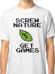 SCREW NATURE. GET GAMES Classic T-Shirt