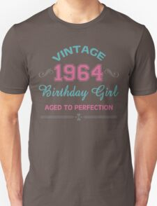 Vintage 1964 Birthday Girl Aged To Perfection Unisex T-Shirt