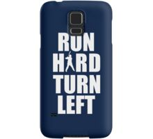 Run Hard, Turn Left Samsung Galaxy Case/Skin