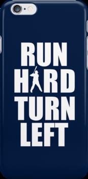 Run Hard, Turn Left by totesmyalpaca