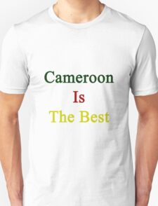 Cameroon Is The Best T-Shirt