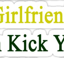 My Hot Cameroonian Girlfriend Can Kick Your Girlfriend's Butt Sticker