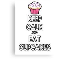 Keep Calm and Eat Cupcakes Canvas Print