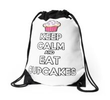 Keep Calm and Eat Cupcakes Drawstring Bag