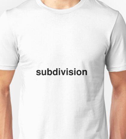 subdivision Unisex T-Shirt