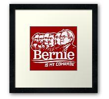 Bernie Sanders Is My Comrade Framed Print