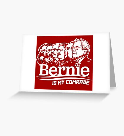Bernie Sanders Is My Comrade Greeting Card