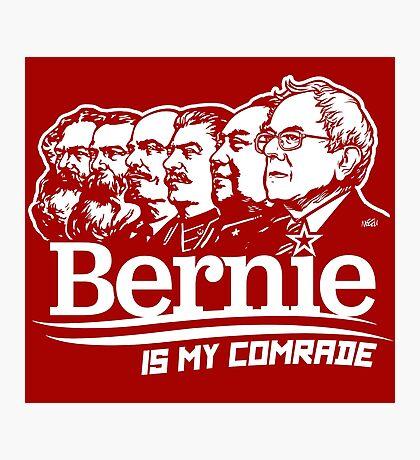 Bernie Sanders Is My Comrade Photographic Print