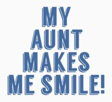 My Aunt Makes Me Smile Baby Tee