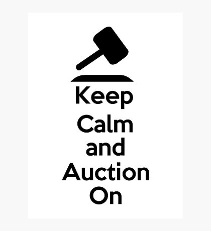 Keep Calm - Auction Photographic Print