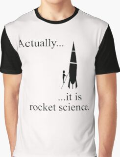 Actually... it is rocket science. Graphic T-Shirt