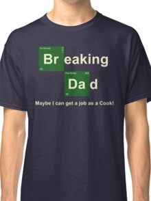 Breaking Dad Classic T-Shirt