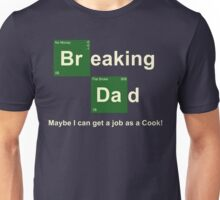 Breaking Dad Unisex T-Shirt
