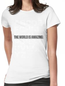THIS WORLD IS AMAZING. Womens Fitted T-Shirt
