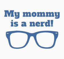 My Mommy Is A Nerd Baby Tee