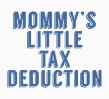 Mommy's Little Tax Deduction Kids Tee