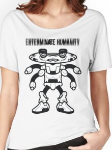 Exterminate Humanity  Women's Relaxed Fit T-Shirt