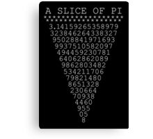 A Slice of Pi Canvas Print