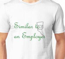 Similar to an employer (LIKE A BOSS) Unisex T-Shirt