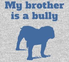 My Brother Is A Bully One Piece - Long Sleeve