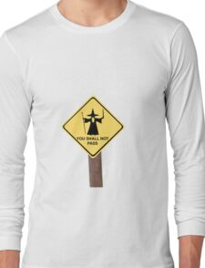 YOU SHALL NOT PASS roadsign Long Sleeve T-Shirt