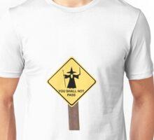YOU SHALL NOT PASS roadsign Unisex T-Shirt