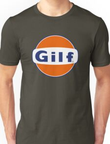 """GILF"" - Gulf Gas Parody - Grandmother I Would Like to F&@K Unisex T-Shirt"