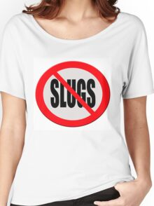 Warning sign - no slugs Women's Relaxed Fit T-Shirt