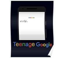 Teenage Google Poster