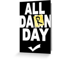 'All Damn Day' Parody. Greeting Card