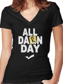 'All Damn Day' Parody. Women's Fitted V-Neck T-Shirt