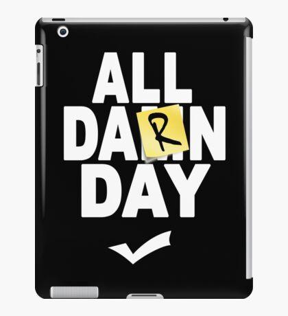 'All Damn Day' Parody. iPad Case/Skin