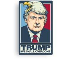 We Shall Overcomb Donald Trump Canvas Print