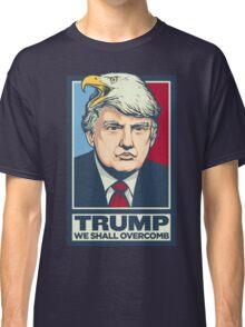 We Shall Overcomb Donald Trump Classic T-Shirt