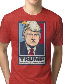 We Shall Overcomb Donald Trump Tri-blend T-Shirt