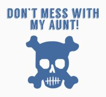 Don't Mess With My Aunt Kids Tee