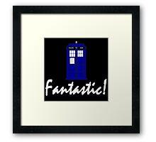 """""""Fantastic!"""" Framed Print"""