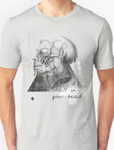it's all in your head T-Shirt
