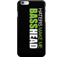 Haters Make Me Basshead iPhone Case/Skin